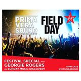 Georgie Rogers' Music Discovery Field Day and Primavera Sound Special 4th June 2017 on Virgin Radio