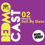 Bedmocast 02: Sell By Dave