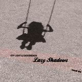 Lazy Shadows of August 2012