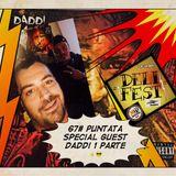 DELIFEST 67# Puntata 17-11-16 Special Guest DADDI 1 Parte