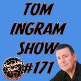 Tom Ingram Show #171