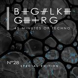 Georg Bigalke @ 45 Minutes Of Techno Podcast - Special Edition N°28