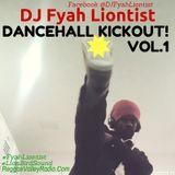 Dancehall Kickout! Vol. 1 - DJ Fyah Liontist