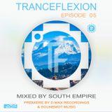 South Empire - Tranceflexion Episode 005 #TFE005