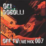 OFF TV Live Mix 007 - Oli Dobolli (16.10.2011.)