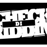 Check Di Riddim Radio #5 11.04.14