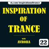 AVRORA - Inspiration Of Trance (Episode #22)