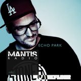 Mantis Radio 097 + Echo Park