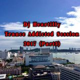 Dj Heartilly - Trance Addicted Session 2017(Part3)