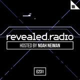 Revealed Radio 231 - Noah Neiman
