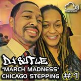 DJ Sutle - March Madness #1 - Chicago Stepping Mix