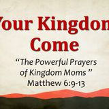 The Disciplines of the Kingdom - The Power of Praying Moms (Audio)