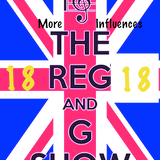 "Reg and G Show 18 ""MORE INFLUENCES"""