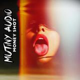 Mutiny Audio - Money Shot (mixtape)