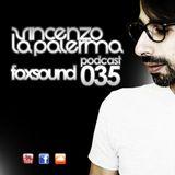Vincenzo La Palerma - Foxsound Podcast 035