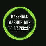 BASSHALL MASHUP MIX - DJ LISTER254