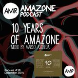 "Amazone podcast 38 _ "" 10 years of Amazone "" compil mixed by Marco Asoleda"