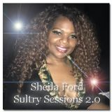 Sheila Ford Sultry Sessions 2.0 (4-15-2016)