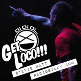 GET LOCO with stevie watt LIVE on radiosilky.com tune in every sat from 10pm uk time radiosilky.com