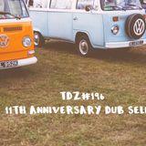 TDZ#196... 11th Anniversary Dub Selecta.....