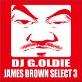 DJ G.OLDIE JAMES BROWN SELECT3
