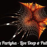 SERGEY PARTYKA – Live Deep @ Pub Malle