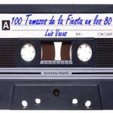 100 Temazos de la Fiesta en los 80 y 90 by Luis Vacas
