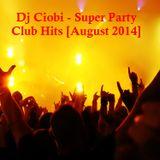 Dj Ciobi - Super Party Club Hits [August 2014]