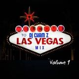 DJ CHAM Z - Las Vegas Mix Vol. 1