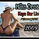 MIKE DREAD KAYA LIVE