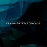 Fragmented Podcast #1 - Mixed by Xerxes