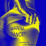 WANNA DANCE?_mixed by Lady Smiles_05.2011