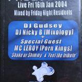 Frequency 'Live' @ Club Denial 16th Jan 2004 Feat Nicky B & DJ Gudsey