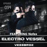 Electro Vessel with Vessbroz Episode 34 ft. Nofex