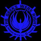 The Geeks Were Right with DJ D | 07.17.16 | 3p09.1.76vvr.kffp | Hour 1