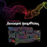 Resonant Frequencies (19-08-16) Ft. Positive Pete
