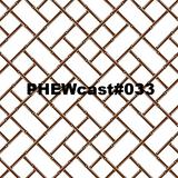 PHEWcast #033