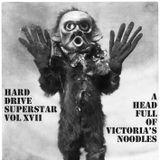 Hard Drive Superstar Vol XVII - A Head Full of Victoria's Noodles