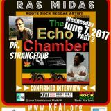 Echo Chamber - feat. Ras Midas interview (part 2) - June 7,  2017