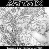 Astrix - Trance For Nations 010 [2012]