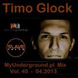 Timo Glock - MyUnderground.pl Mix Vol. 45 - 04.2013