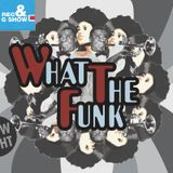 What The Funk Radio Show 8