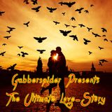 "Gabberspider presents ""The Ultimate Love-Story"""