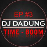 DJ DADUNG - TIME-BOOM EP#3 (LIVE)