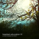 Headset education VI