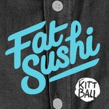 Fat Sushi // Kittball Radioshow July // Ibiza Global Radio