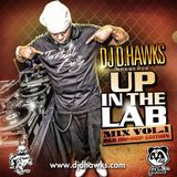 DJ D.HAWKS - UP IN THE LAB MIXTAPE VOL.1