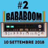 BABABOOM Reggae Radio Show #2 - 10 Settembre 2018