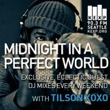 KEXP Presents Midnight In A Perfect World with Tilson XOXO