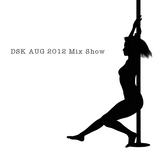 DSK AUG 2012 Mix Show